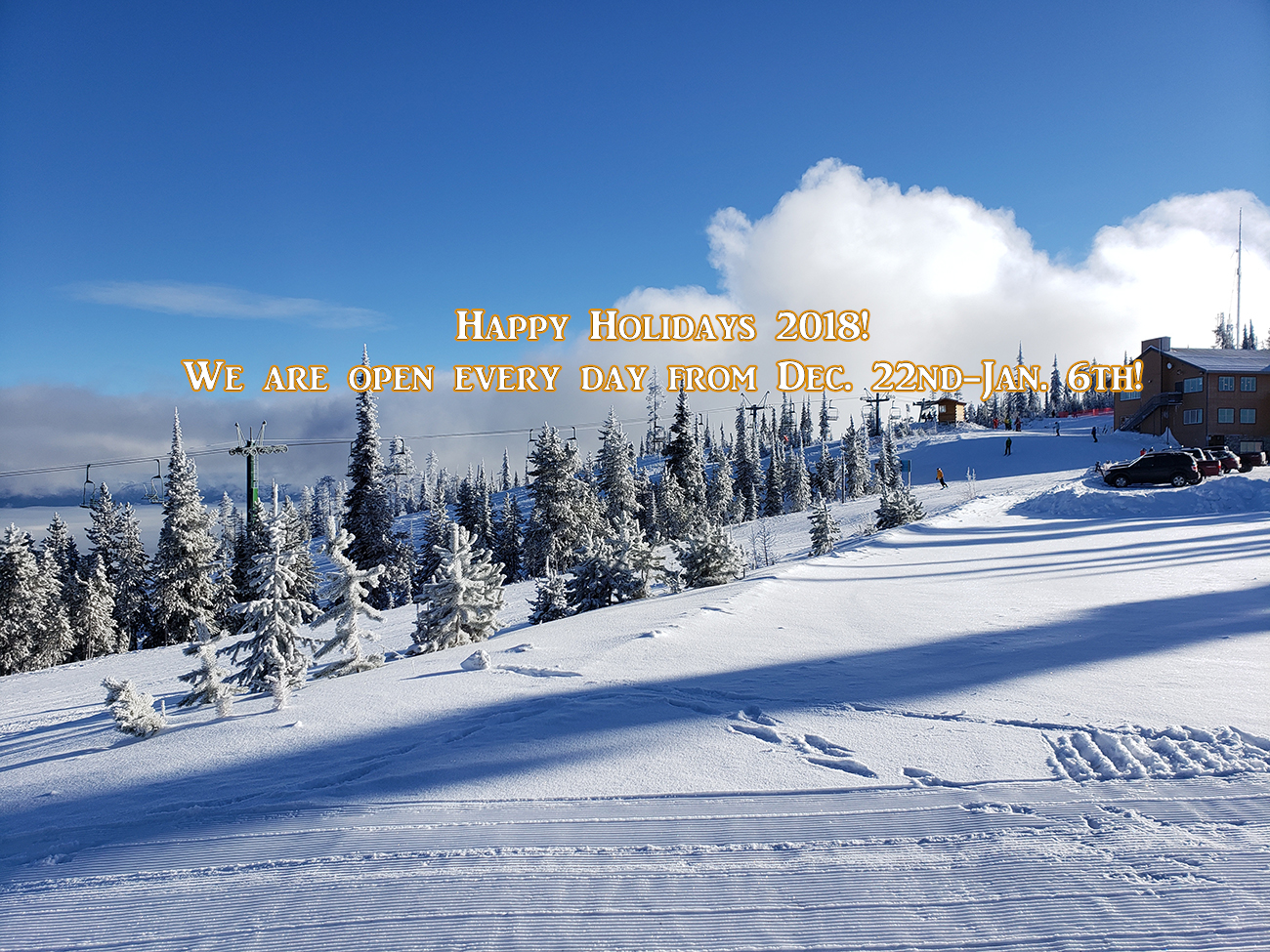 Happy Holidays! We are open every day Dec 22nd-Jan 6th!